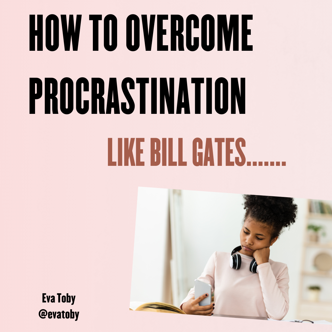 How to Overcome Procrastination like Bill Gates